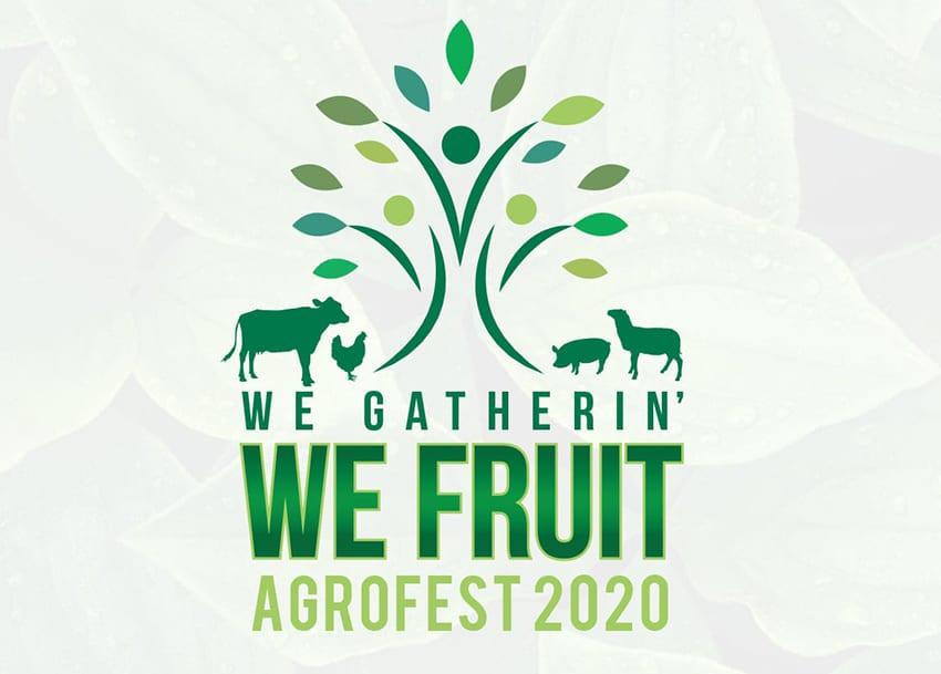 Agrofest 2020: We Gatherin' We Fruit